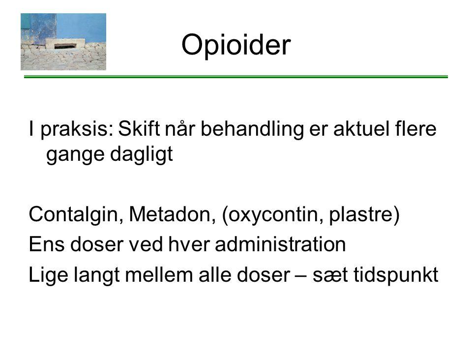 Opioider I praksis: Skift når behandling er aktuel flere gange dagligt