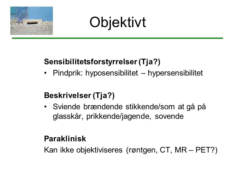 Objektivt Sensibilitetsforstyrrelser (Tja )