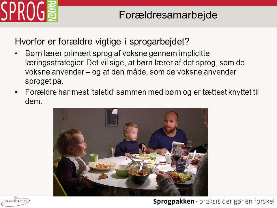 Forældresamarbejde Hvorfor er forældre vigtige i sprogarbejdet