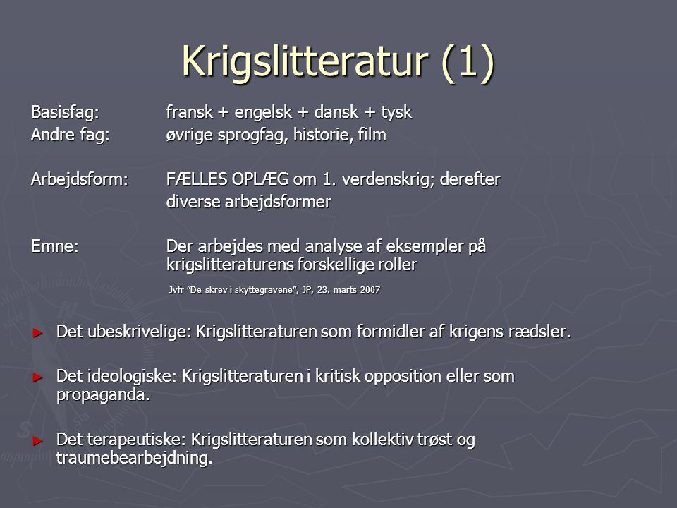 Krigslitteratur (1) Basisfag: fransk + engelsk + dansk + tysk