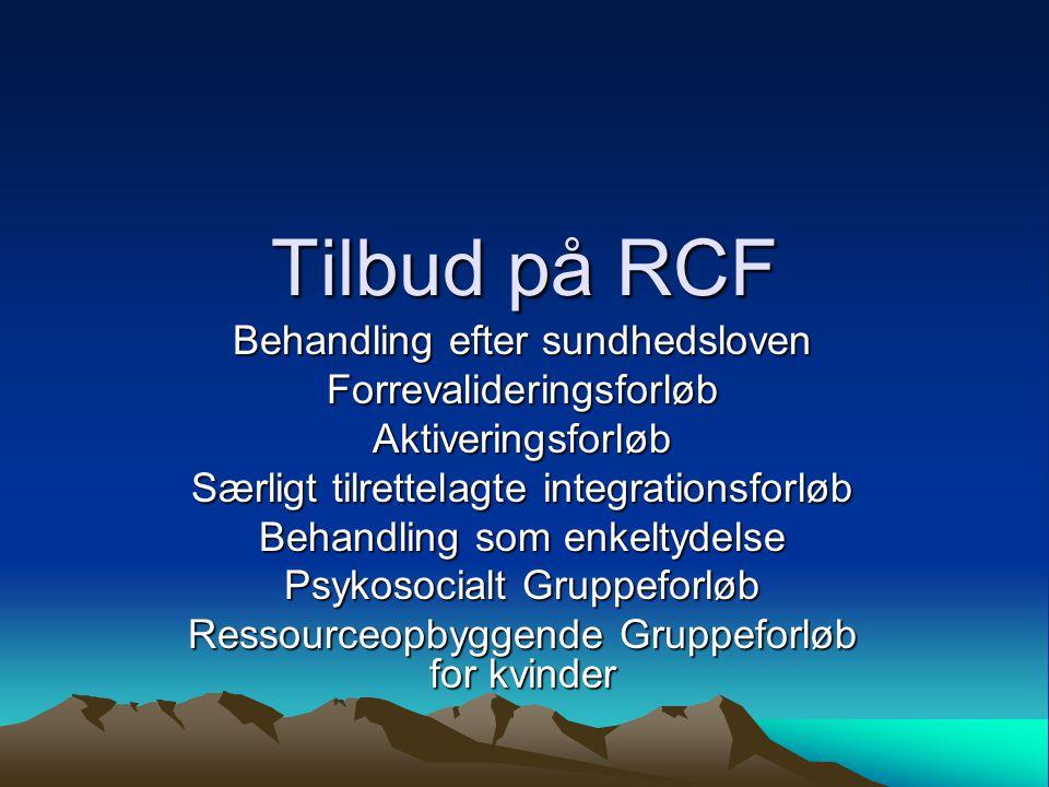 Tilbud på RCF Behandling efter sundhedsloven Forrevalideringsforløb