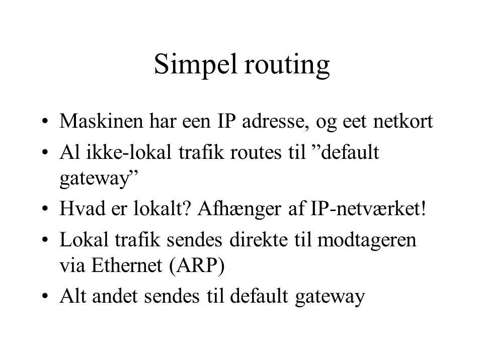 Simpel routing Maskinen har een IP adresse, og eet netkort