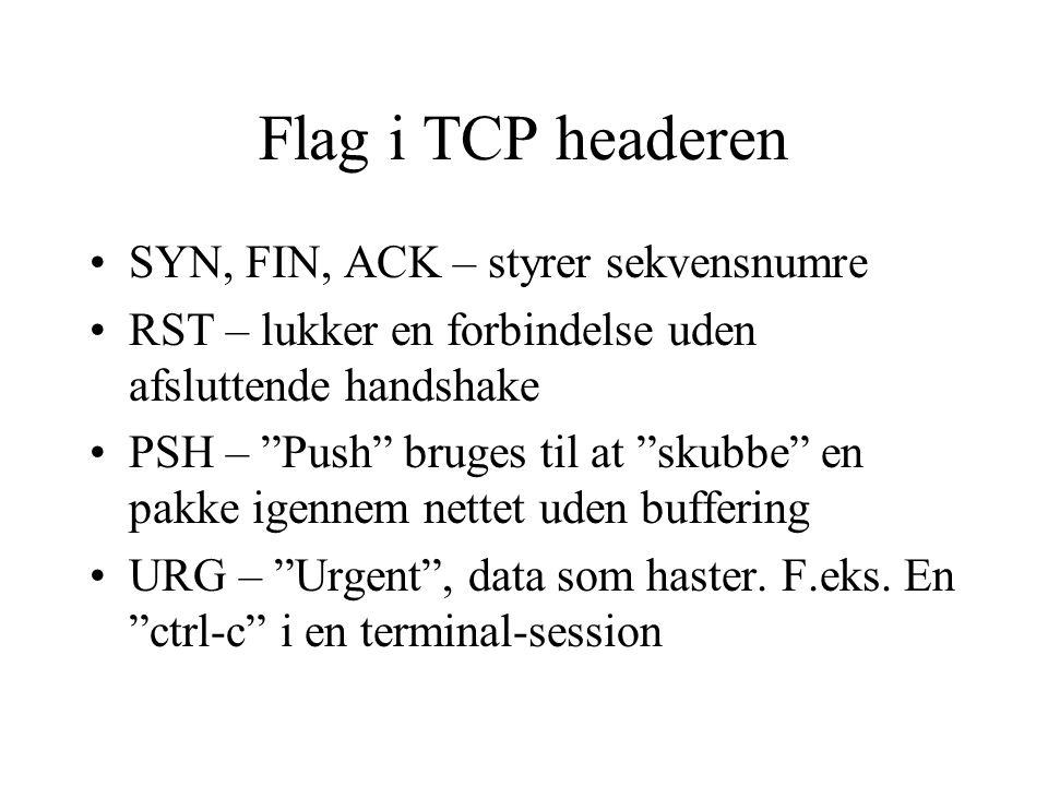 Flag i TCP headeren SYN, FIN, ACK – styrer sekvensnumre
