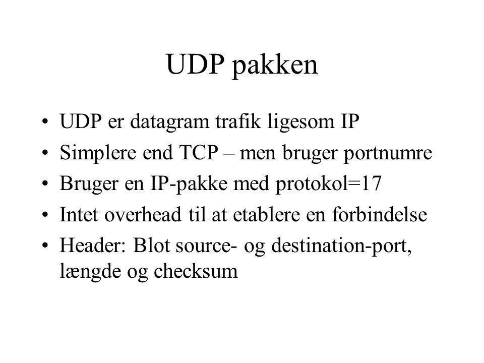 UDP pakken UDP er datagram trafik ligesom IP