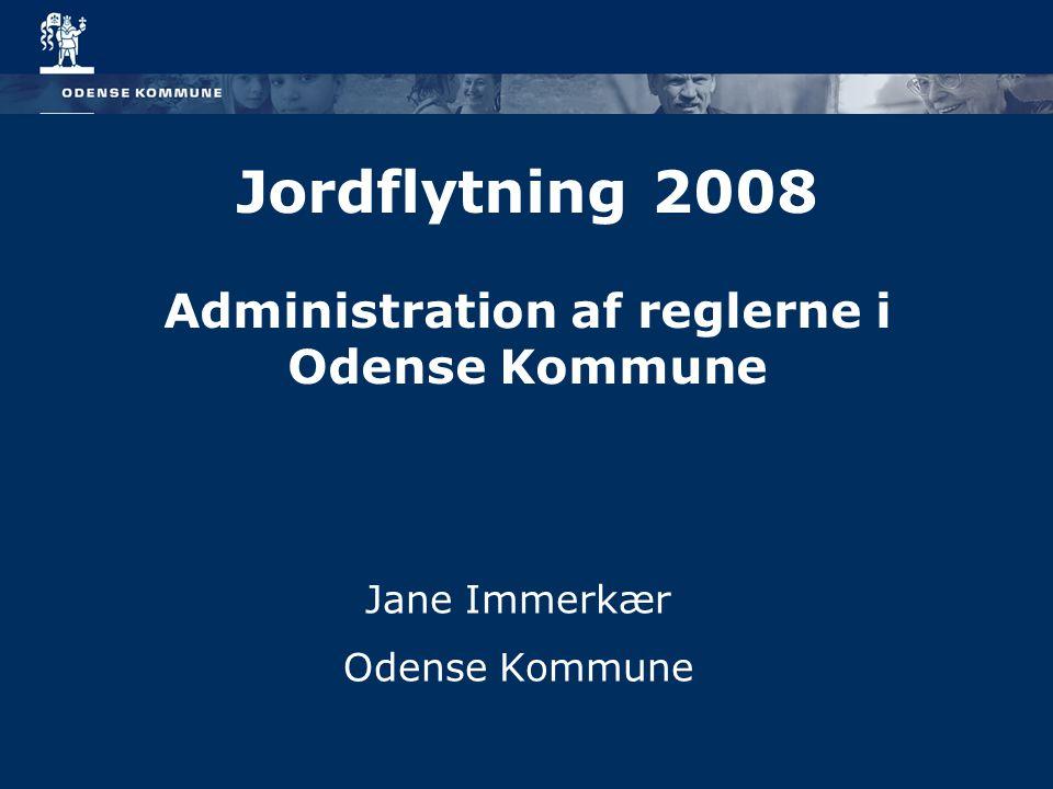 Jordflytning 2008 Administration af reglerne i Odense Kommune