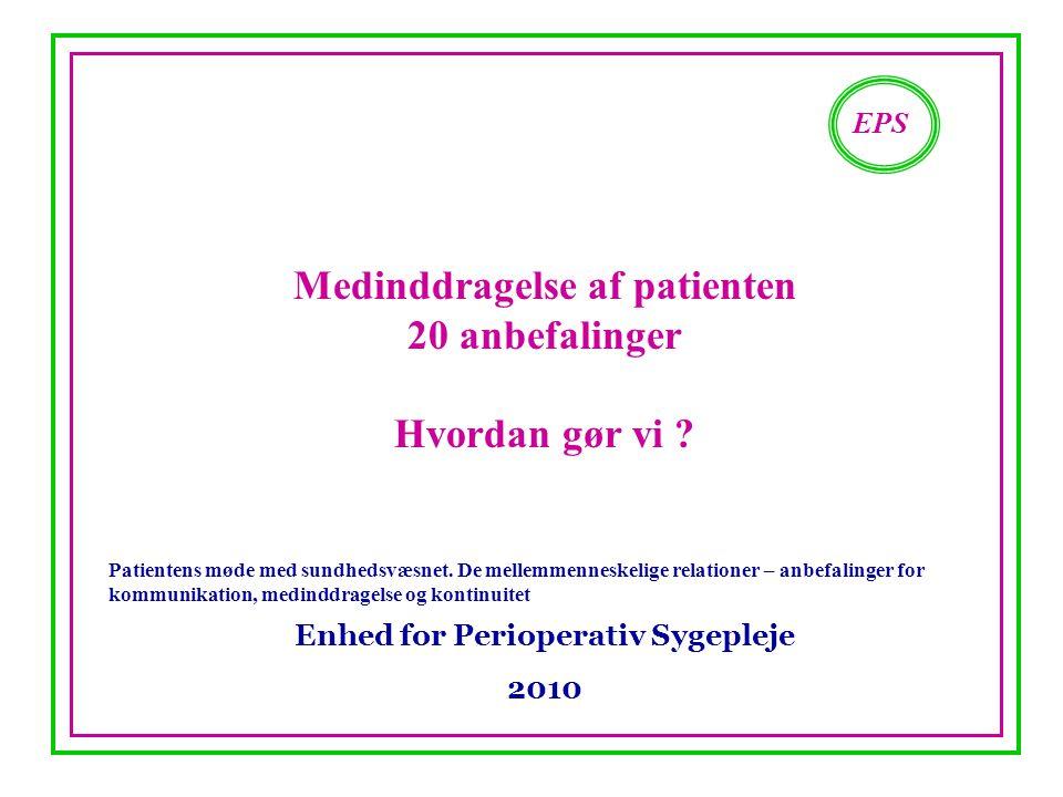 Medinddragelse af patienten Enhed for Perioperativ Sygepleje