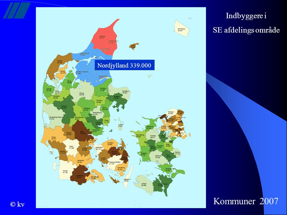 Indbyggere i SE afdelings område Nordjylland 339.000 Kommuner 2007