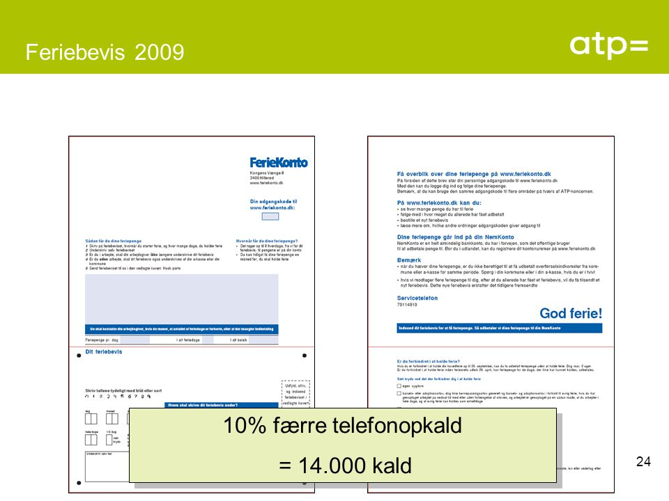 Feriebevis 2009 10% færre telefonopkald = 14.000 kald