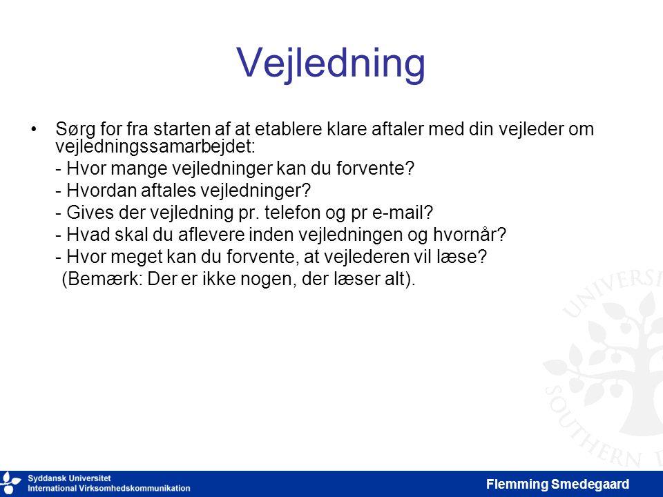 Vejledning Sørg for fra starten af at etablere klare aftaler med din vejleder om vejledningssamarbejdet: