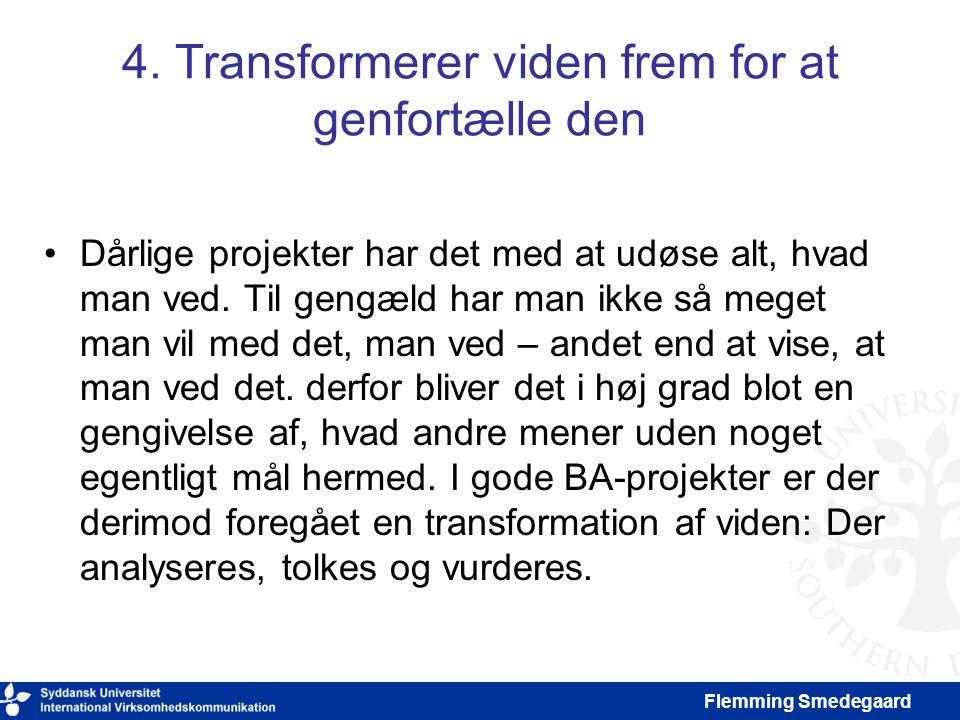 4. Transformerer viden frem for at genfortælle den