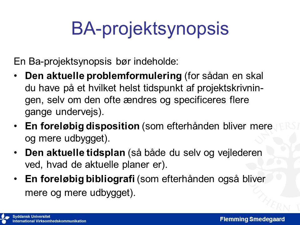 BA-projektsynopsis En Ba-projektsynopsis bør indeholde: