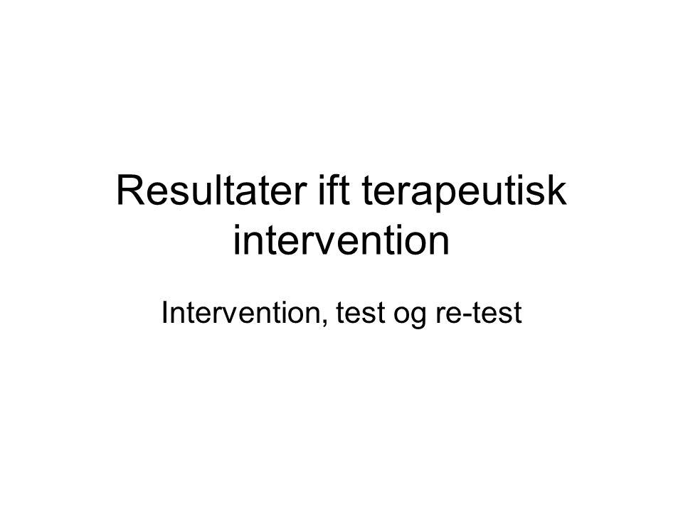Resultater ift terapeutisk intervention