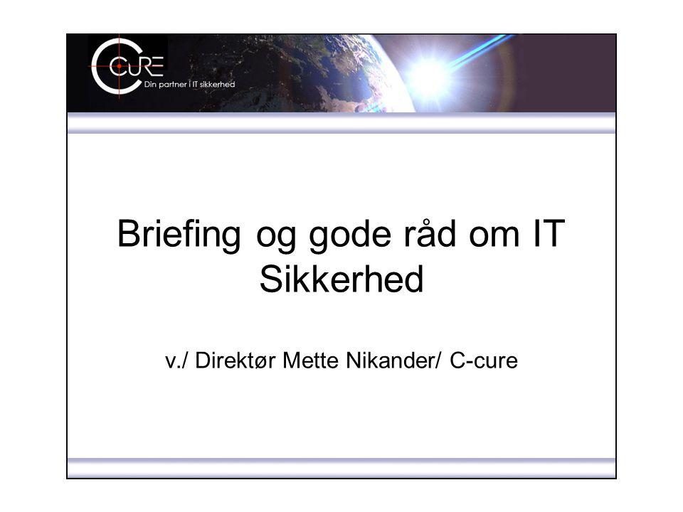 Briefing og gode råd om IT Sikkerhed v