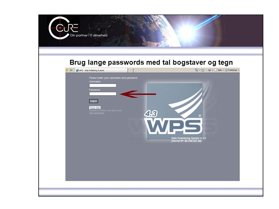 Brug lange passwords med tal bogstaver og tegn