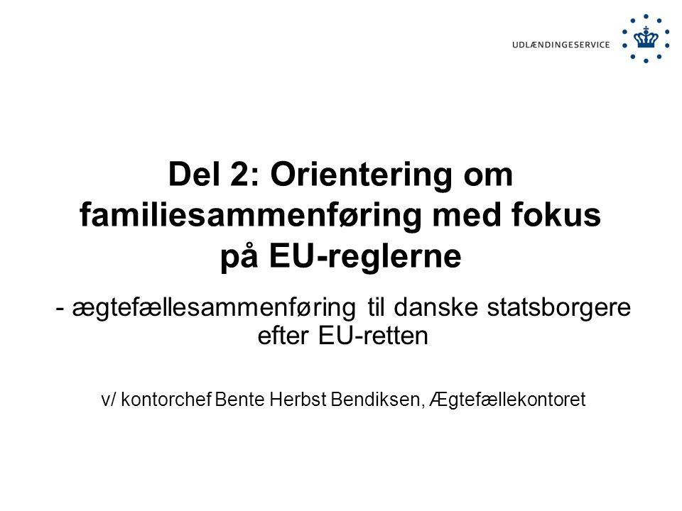 Del 2: Orientering om familiesammenføring med fokus på EU-reglerne