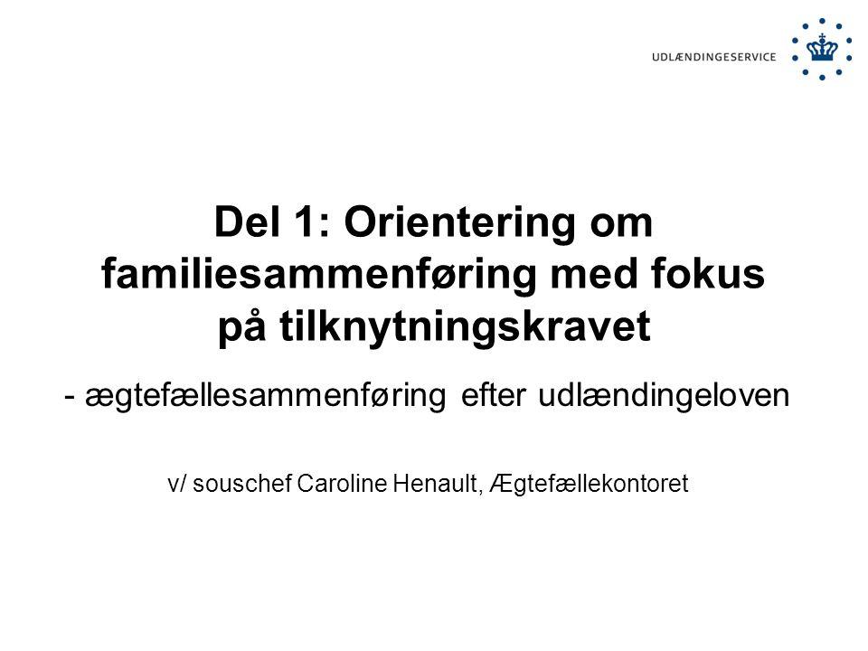 Del 1: Orientering om familiesammenføring med fokus på tilknytningskravet