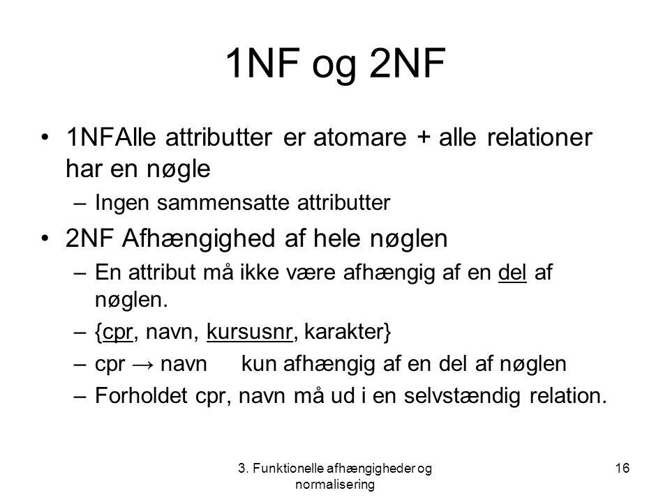 3. Funktionelle afhængigheder og normalisering