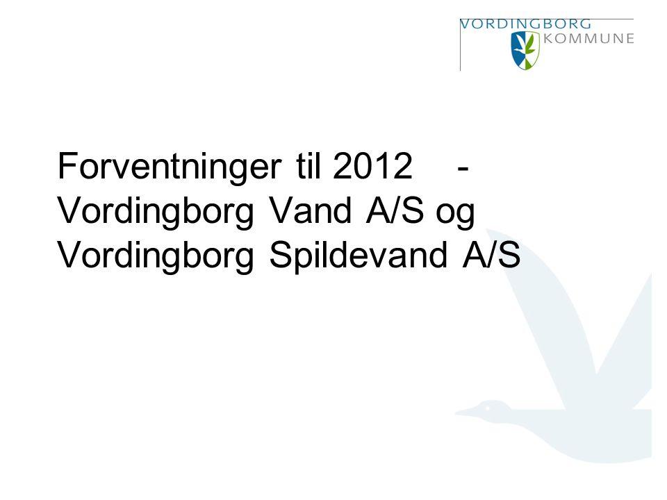 Forventninger til 2012 - Vordingborg Vand A/S og Vordingborg Spildevand A/S