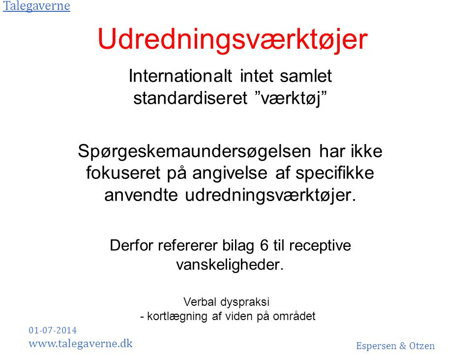 Udredningsværktøjer Internationalt intet samlet standardiseret værktøj