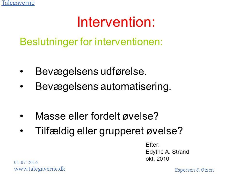 Intervention: Beslutninger for interventionen: Bevægelsens udførelse.