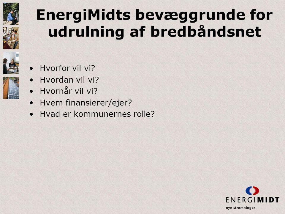 EnergiMidts bevæggrunde for udrulning af bredbåndsnet