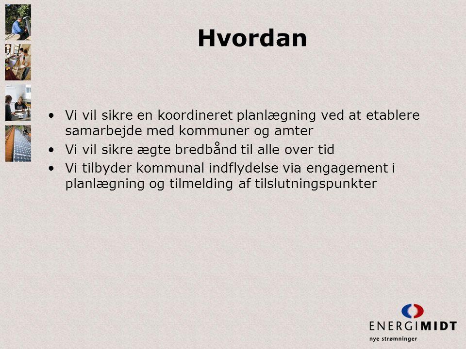 Hvordan Vi vil sikre en koordineret planlægning ved at etablere samarbejde med kommuner og amter. Vi vil sikre ægte bredbånd til alle over tid.