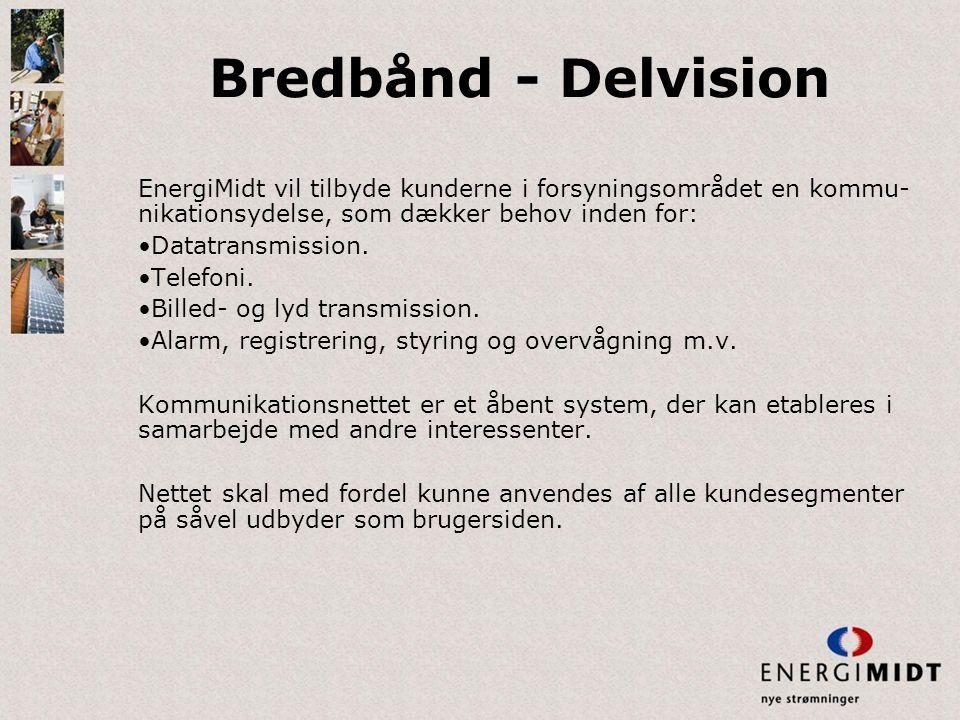Bredbånd - Delvision EnergiMidt vil tilbyde kunderne i forsyningsområdet en kommu-nikationsydelse, som dækker behov inden for: