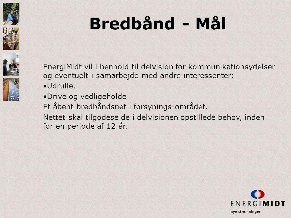 Bredbånd - Mål EnergiMidt vil i henhold til delvision for kommunikationsydelser og eventuelt i samarbejde med andre interessenter: