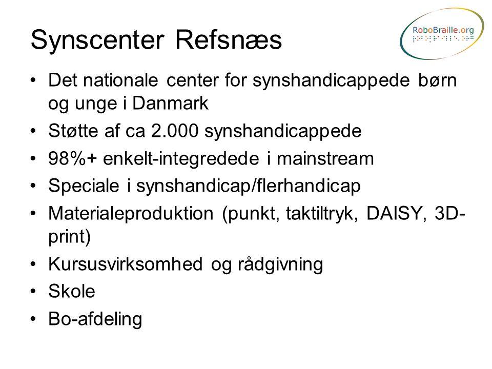 Synscenter Refsnæs Det nationale center for synshandicappede børn og unge i Danmark. Støtte af ca 2.000 synshandicappede.
