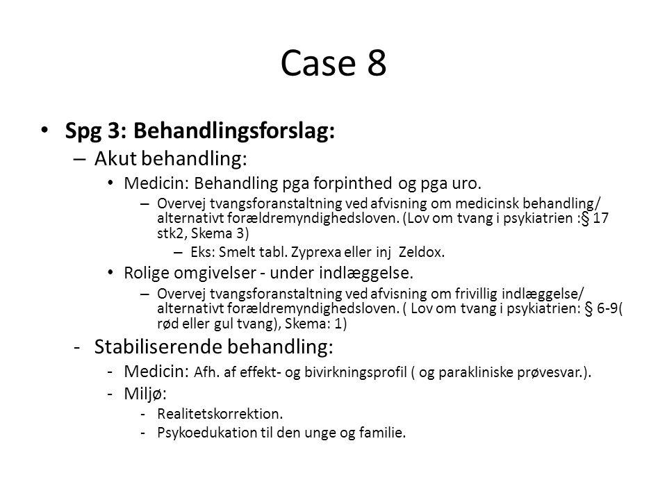 Case 8 Spg 3: Behandlingsforslag: Akut behandling:
