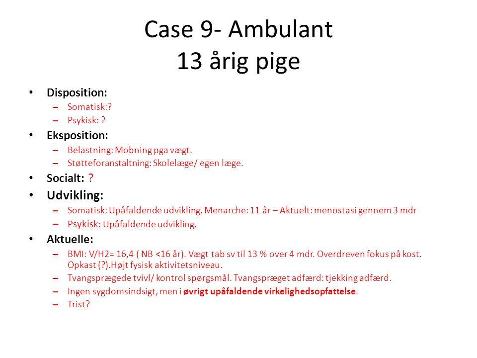 Case 9- Ambulant 13 årig pige