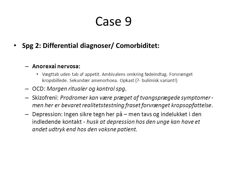 Case 9 Spg 2: Differential diagnoser/ Comorbiditet: Anorexai nervosa: