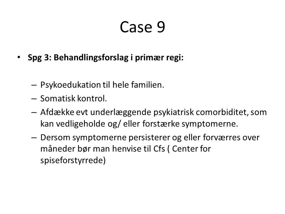 Case 9 Spg 3: Behandlingsforslag i primær regi: