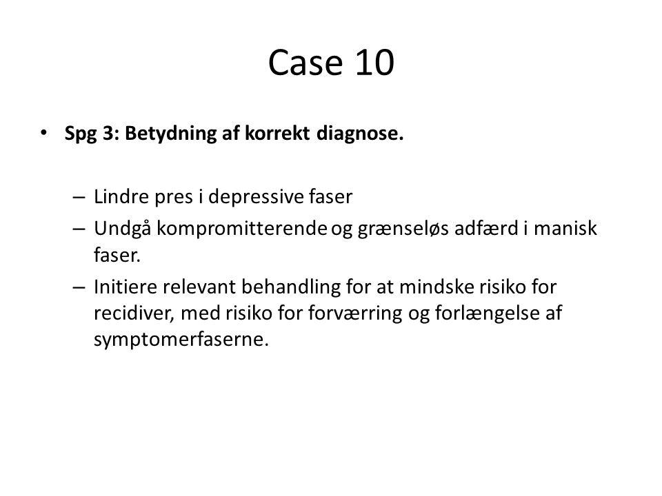 Case 10 Spg 3: Betydning af korrekt diagnose.