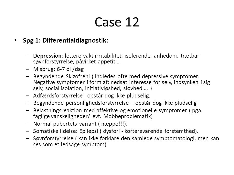 Case 12 Spg 1: Differentialdiagnostik: