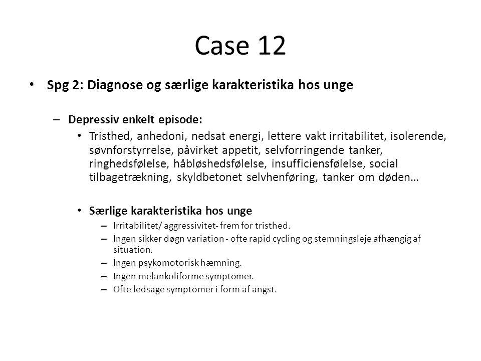 Case 12 Spg 2: Diagnose og særlige karakteristika hos unge