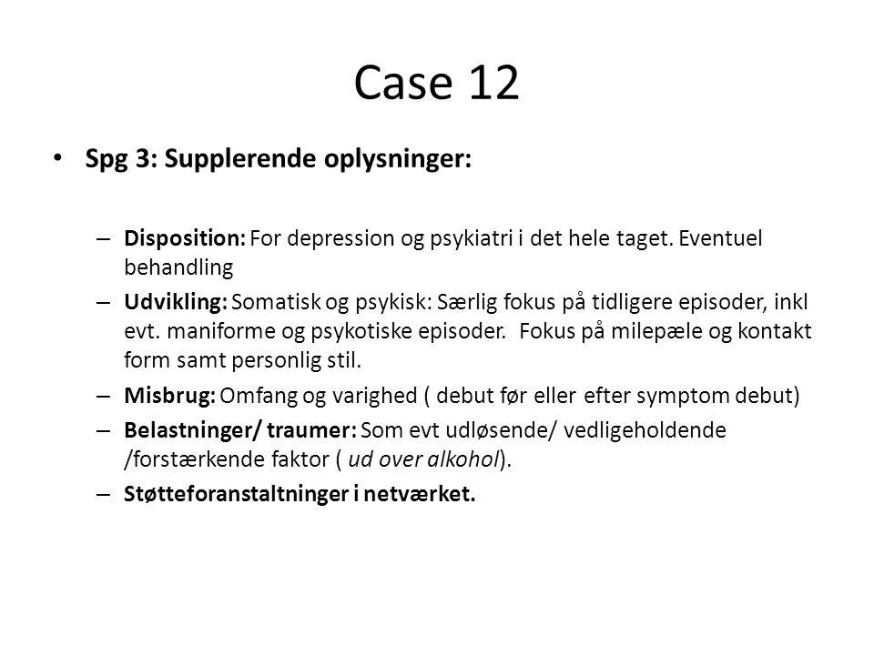 Case 12 Spg 3: Supplerende oplysninger: