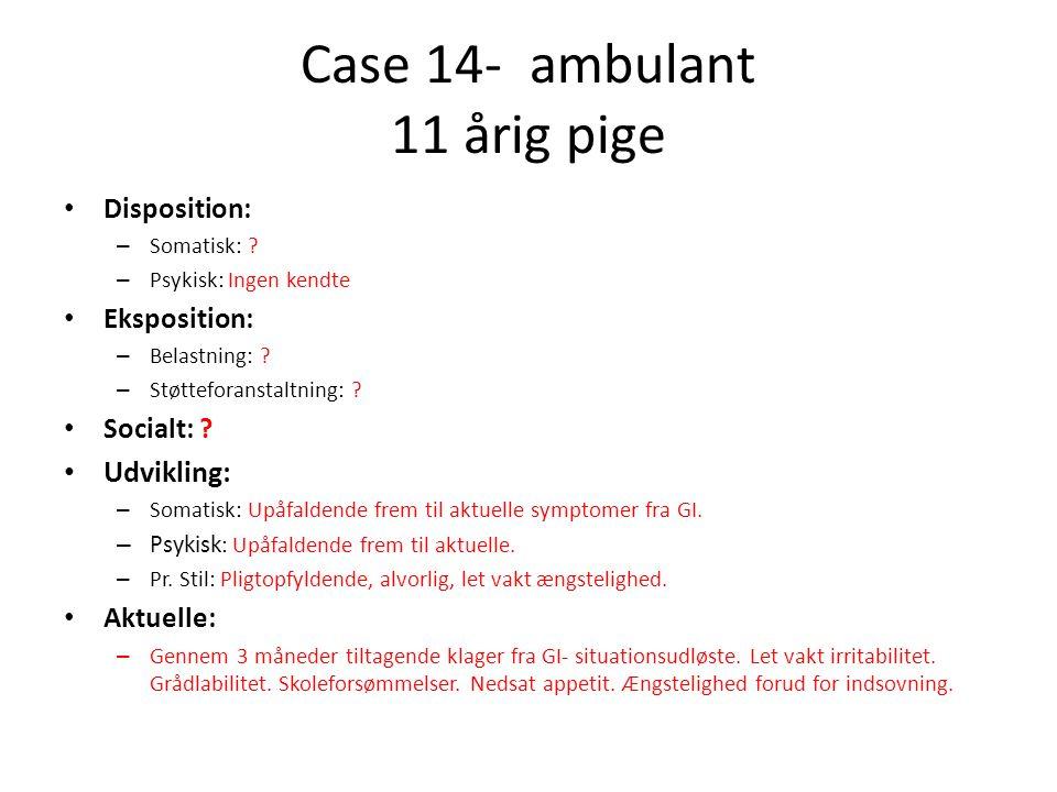 Case 14- ambulant 11 årig pige