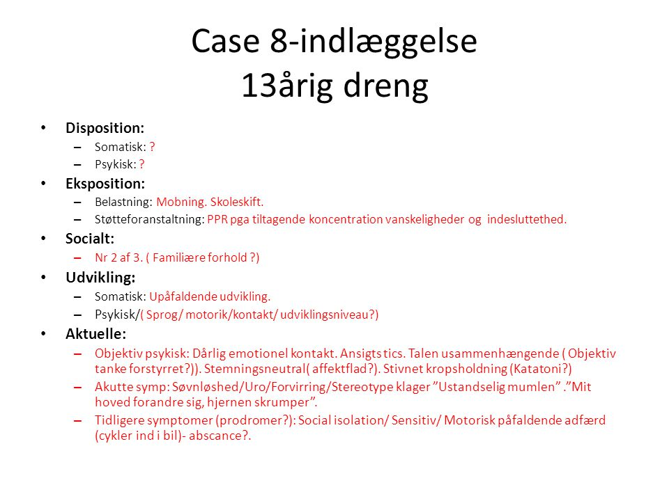 Case 8-indlæggelse 13årig dreng