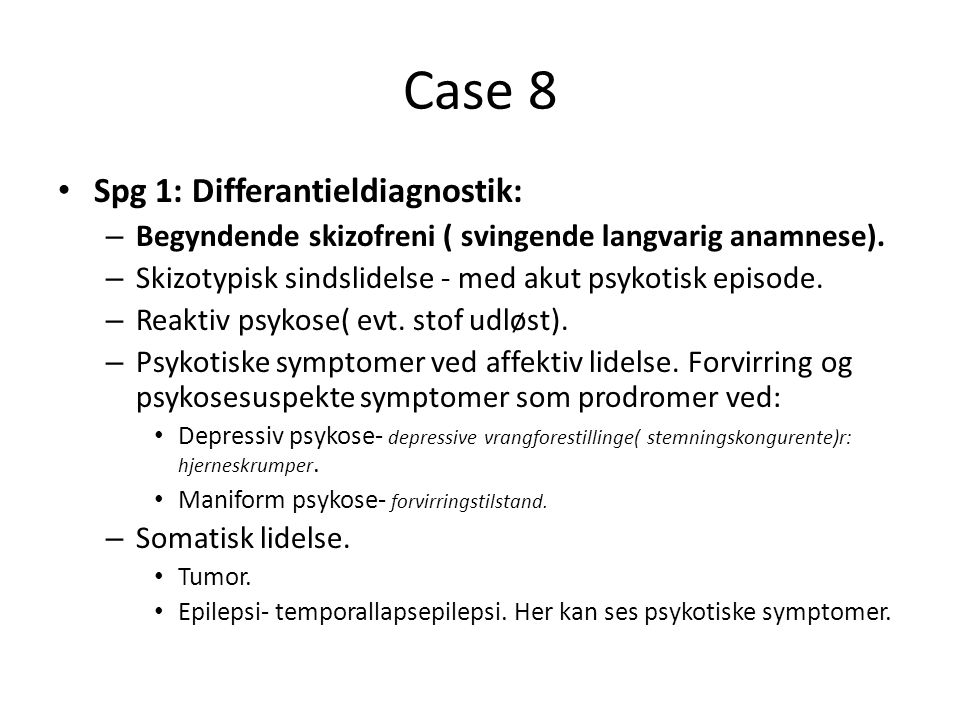 Case 8 Spg 1: Differantieldiagnostik: