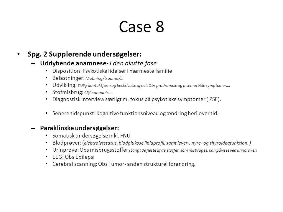 Case 8 Spg. 2 Supplerende undersøgelser: