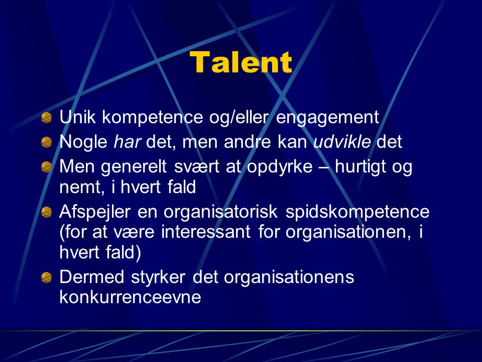 Talent Unik kompetence og/eller engagement