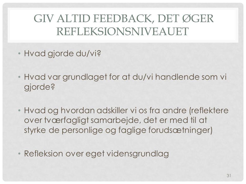 giv altid feedback, det øger refleksionsniveauet
