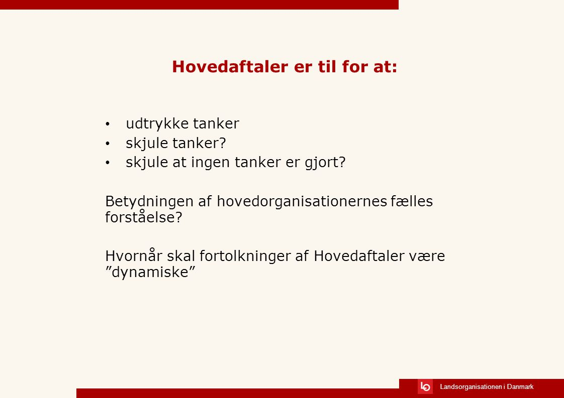 Hovedaftaler er til for at: