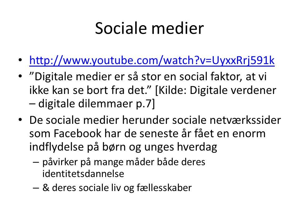 Sociale medier http://www.youtube.com/watch v=UyxxRrj591k