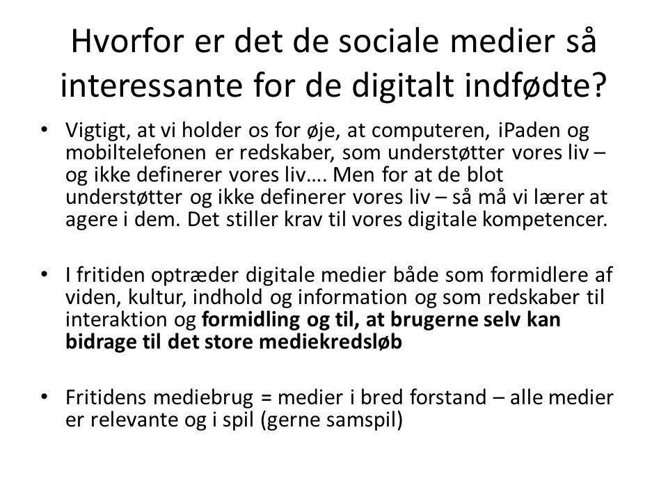 Hvorfor er det de sociale medier så interessante for de digitalt indfødte