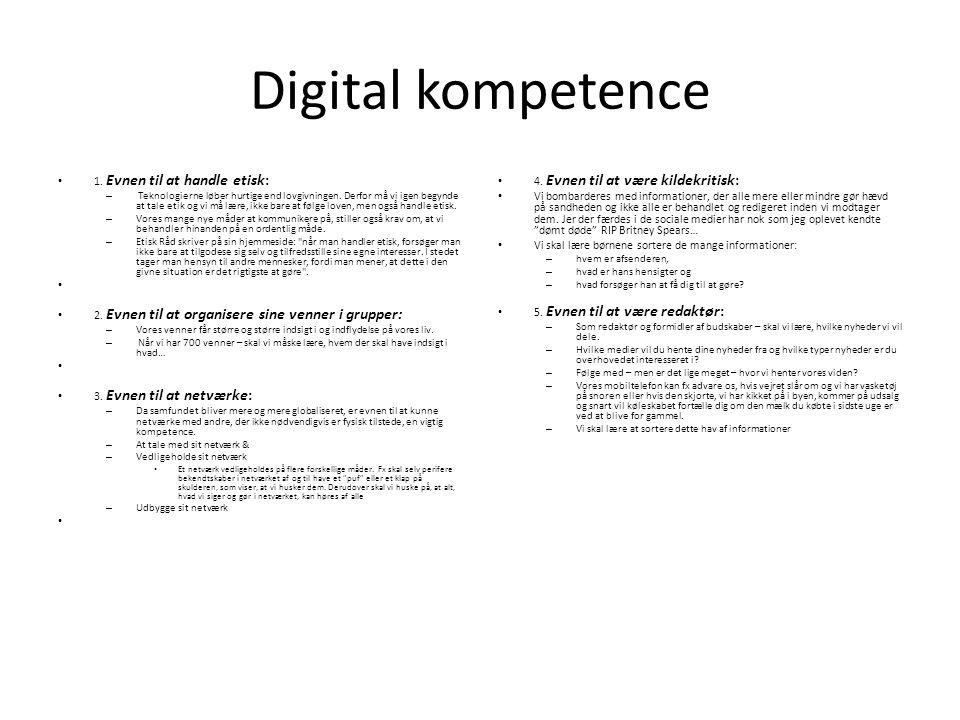 Digital kompetence 1. Evnen til at handle etisk: