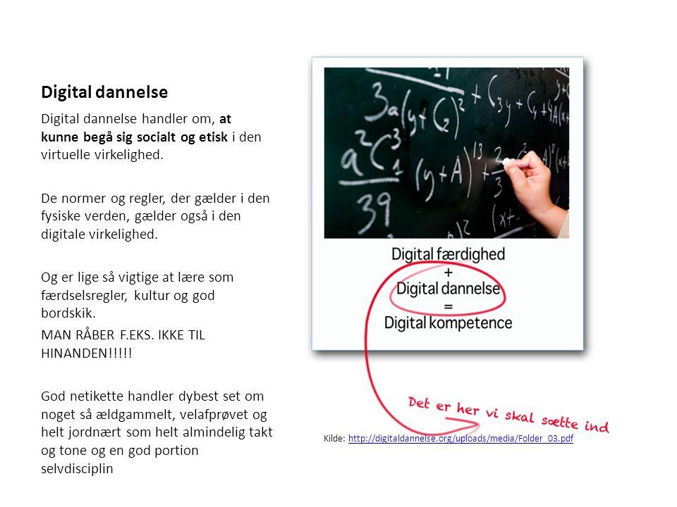 Digital dannelse Digital dannelse handler om, at kunne begå sig socialt og etisk i den virtuelle virkelighed.