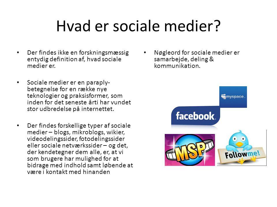 Hvad er sociale medier Der findes ikke en forskningsmæssig entydig definition af, hvad sociale medier er.