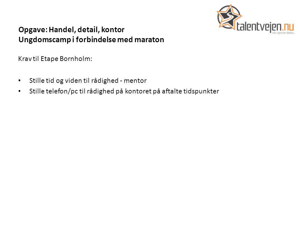 Opgave: Handel, detail, kontor Ungdomscamp i forbindelse med maraton